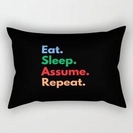 Eat. Sleep. Assume. Repeat. Rectangular Pillow