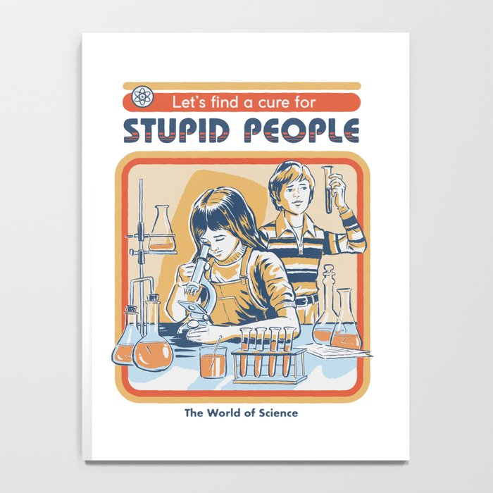 A Cure for Stupid People Notebook