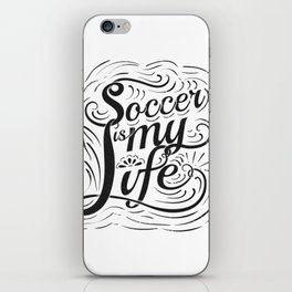 Soccer is my Life iPhone Skin