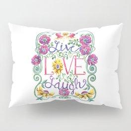 Live Love Laugh Pillow Sham