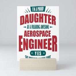 Aerospace Engineer Daughter Shirt Proud Child Mini Art Print