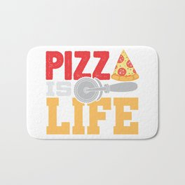 Pizza Is Life Italy Italian Food Foodie Gift Bath Mat