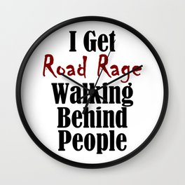 Road Rage Behind Stupid Slow People Funny Walking Problems Wall Clock