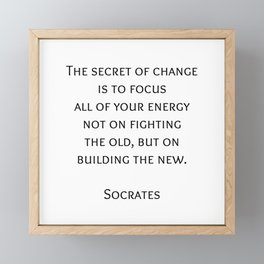 The secret of change - Socrates Greek Philosophy Quote Framed Mini Art Print
