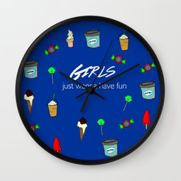 girls just wanna have fun 2 Wall Clock
