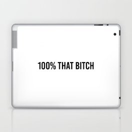 100% That Bitch Laptop & iPad Skin