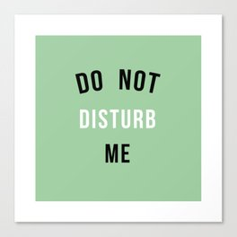 Do not disturb me! Canvas Print