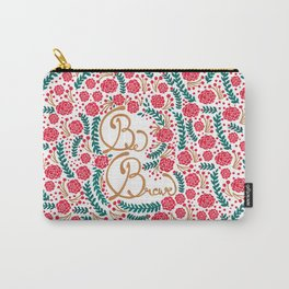 Be Brave! Carry-All Pouch