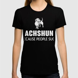 Dachshund Because People Suck Funny Gift Dog Lover T-shirt