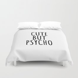 Cute but psycho Duvet Cover