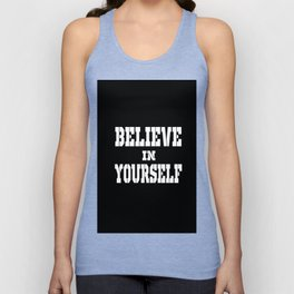 believe in yourself Unisex Tank Top
