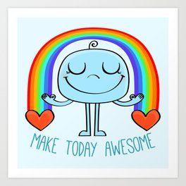 Make today awesome Art Print