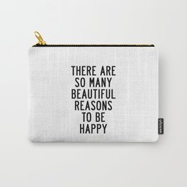There Are so Many Beautiful Reasons to Be Happy Short Inspirational Life Quote Poster Carry-All Pouch