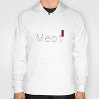 meat Hoodies featuring Meat by summerdesigned