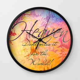 HEAVEN Don't Miss It for the World, Happy Watercolor Pastel Colorful Typography Christian Painting Wall Clock