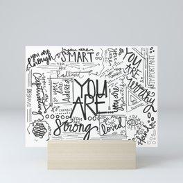 YOU ARE (IV- edition) Mini Art Print