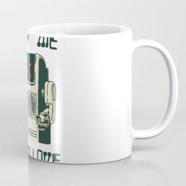 Teach Me How To Love Coffee Mug