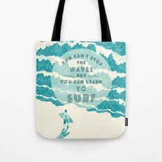 You can't stop the wave Tote Bag