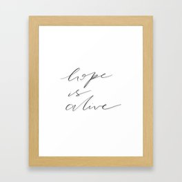 hope is alive Framed Art Print