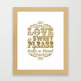 Love is Sweet, Please Take a Treat! Gold Glitter Typography Framed Art Print