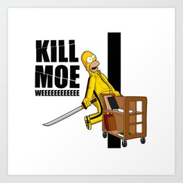 Kill Moe Art Print