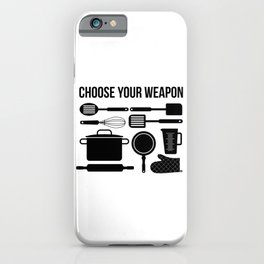 Choose Your Weapon - Baker iPhone Case