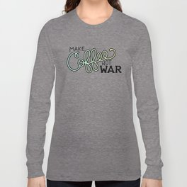 Coffee Not War (Seaside) Long Sleeve T-shirt