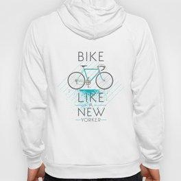 Bike like a new yorker Hoody