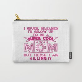 Super Cool MOM is Killing It! Carry-All Pouch