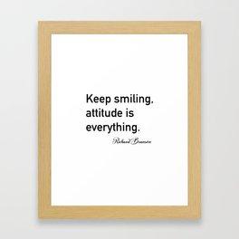 Keep smiling, attitude is everything. - Richard Branson Framed Art Print