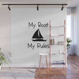 My Boat My Rules Lake and Ocean Travel Wall Mural