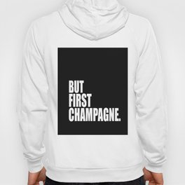 But First Champagne Hoody