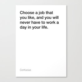 Confucius quote about choosing your job [White Edition] Canvas Print