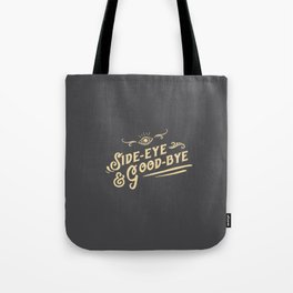 Side Eye & Good Bye Tote Bag