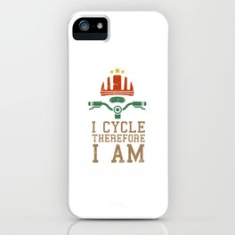 I Cycle Therefore I Am Cycling Biker Riding Party Velo Club iPhone Case