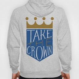 Take The Crown Hoody
