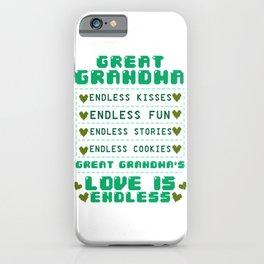 Great Grandma Endless Kisses Fun Stories Cookies Great Grandma's Love Endless Granny Nana Grammy iPhone Case