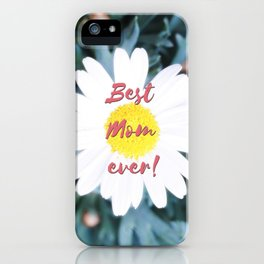 "SMILE ""Best Mom ever!"" Edition - White Daisy Flower #1 iPhone Case"
