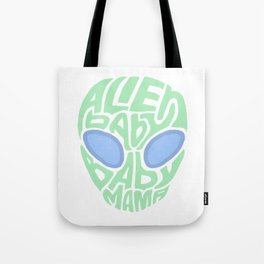 Alien Baby Baby Mama Tote Bag