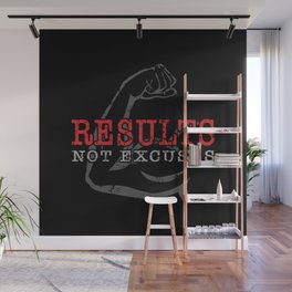 Results Not Excuses Wall Mural