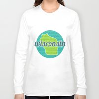 wisconsin Long Sleeve T-shirts featuring Words of Wisconsin by Katherine Paulin