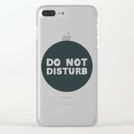 Do Not Disturb Clear iPhone Case