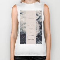 sailor Biker Tanks featuring A Smooth Sea Never Made A Skilled Sailor by Oliver Shilling