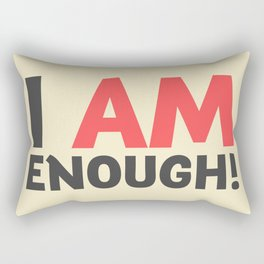 I am enough!, broken hearts, inspirational quote, free woman, motivational quote, strong woman Rectangular Pillow