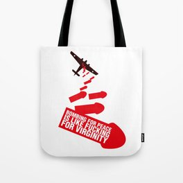 Bombing for Peace... Tote Bag