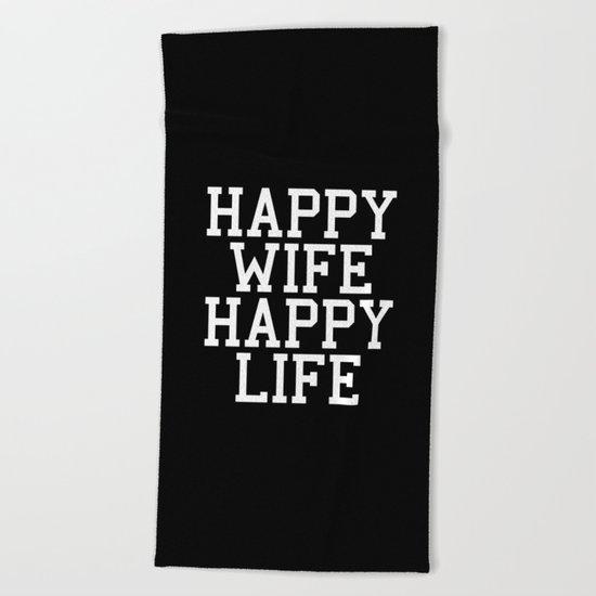 Happy Wife, Happy Life Funny Quote Beach Towel