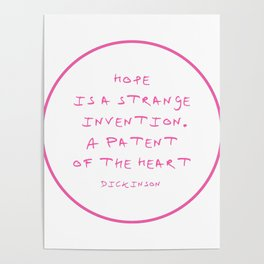 Dickinson poetry-  Hope is a strange invention Poster