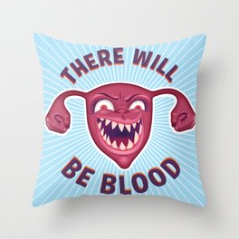 Crazed Uterus, There Will Be Blood Throw Pillow