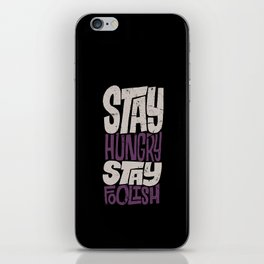 Stay Hungry, Stay Foolish iPhone Skin