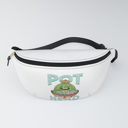 Cute & Funny Pot Head Plant Obsessed Gardening Pun Fanny Pack